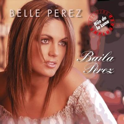 Baila Perez - Belle Perez
