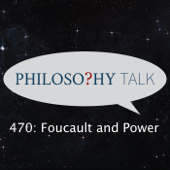 470: Foucault and Power (feat. Gary Gutting)