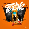 City Girls - Twerk Song Lyrics