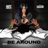 Baby soulja - Be Around feat Layton Greene Single Album