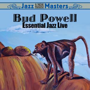 Bud Powell - Essential Jazz Live