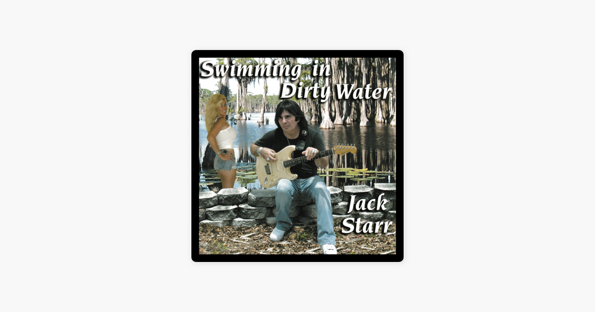 Swimming in Dirty Water by Jack Starr