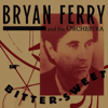 Bryan Ferry - Bitter-Sweet Grafik