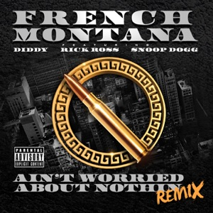 Ain't Worried About Nothin (Remix) [feat. Diddy, Rick Ross & Snoop Dogg] - Single