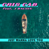 Cris Cab - Just Wanna Love You (feat. J Balvin) artwork