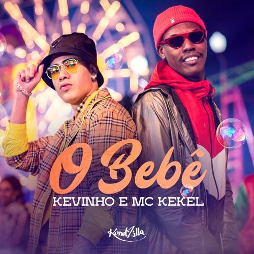 O Bebê - Kevinho, MC Kekel - Baixar Música