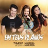 Em Teus Planos feat Maiara e Maraisa Single