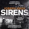 Joseph Knox - Sirens (Unabridged) artwork