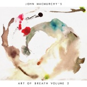 John MacMurchy's Art Of Breath - Slippery When Wet