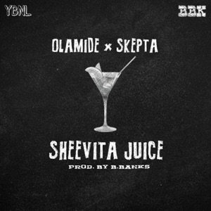 Olamide - Sheevita Juice feat. Skepta
