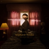 Stéphanie Boulay - Des histoires qui ne seront jamais finies
