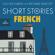 Short Stories in French for Beginners - Olly Richards & Richard Simcott