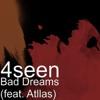 Bad Dreams (feat. Atllas) - Single - 4Seen