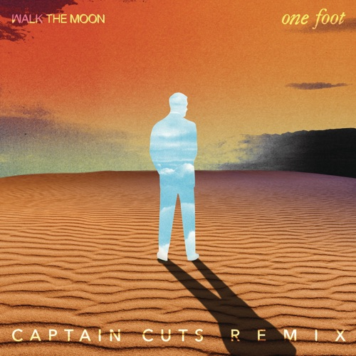 WALK THE MOON - One Foot (The Captain Cuts Remix) - Single
