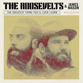 The Roosevelts - Belly of the Beast