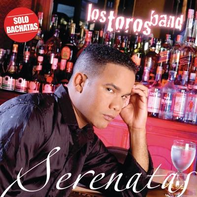 Serenatas (Bachata Album) - Los Toros Band