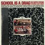 The Super Stocks - School Is a Drag (feat. Gary Usher)