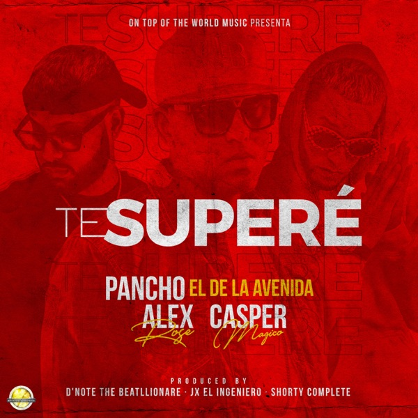 Te Superé (feat. Alex Rose & Casper Mágico) - Single