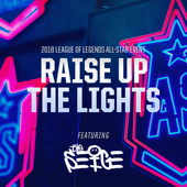 Raise up the Lights (feat. The Seige) [From 2018 League of Legends All-Star Event]