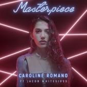 Caroline Romano - Masterpiece (feat. Jacob Whitesides)