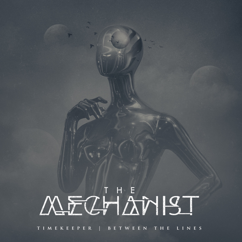 The Mechanist - Timekeeper | Between the Lines [single] (2018)