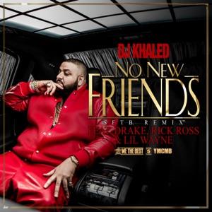 DJ Khaled - No New Friends feat. Drake, Rick Ross & Lil Wayne