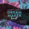 Audrey Carlan - Lust: Dream Maker 2 Grafik