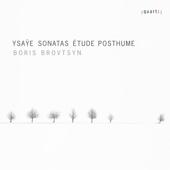Ysaÿe: Violin Sonatas & Étude posthume
