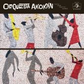 Orquesta Akokán - La Cosa