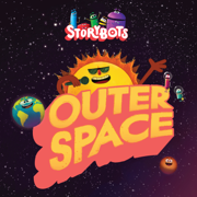 StoryBots Outer Space - EP - StoryBots - StoryBots