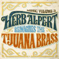 Herb Alpert - Music Volume 3: Herb Alpert Reimagines the Tijuana Brass artwork