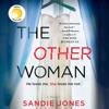 The Other Woman (Unabridged) - Sandie Jones