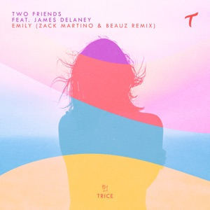 Two Friends - Emily feat. James Delaney