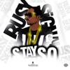 Stay So - Busy Signal
