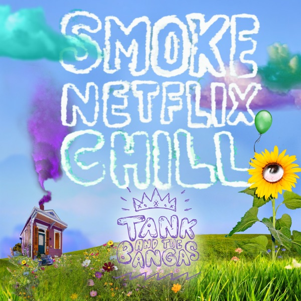 Smoke.Netflix.Chill. - Single