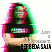 Berbeda Saja - Abhy & The Roommate