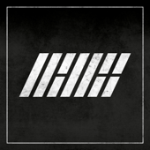 Download WELCOME BACK - iKON on iTunes (Hip Hop/Rap)