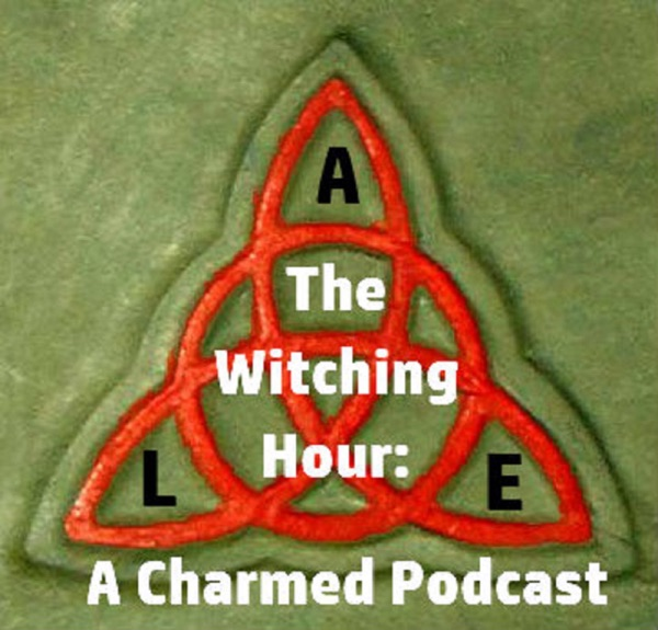The Witching Hour: A Charmed Podcast