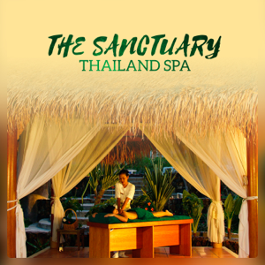 Asian Music Sanctuary - The Sanctuary: Thailand Spa - Oriental Asian Music for Deep Relaxation, Pure Massage & Wellness