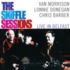 The Skiffle Sessions: Live In Belfast, Van Morrison, Lonnie Donegan & Chris Barber