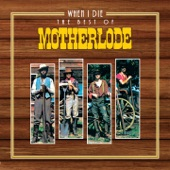 Motherlode - When I Die