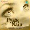 Mere Jeevan Men Aaya Hai Kaun From Pyase Nain Single
