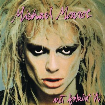 Not Fakin' It - Michael Monroe