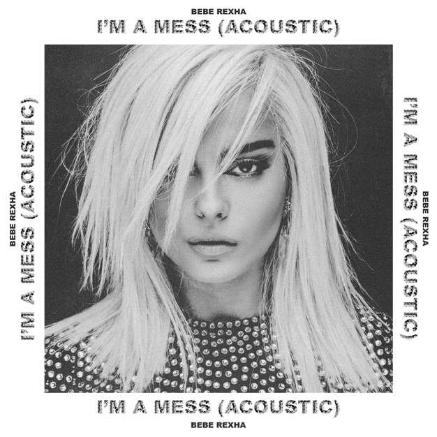 Bebe Rexha – I'm a Mess (Acoustic) m4a