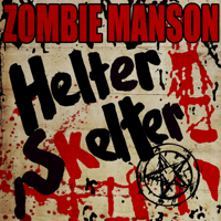 Rob Zombie - Helter Skelter (feat. Marilyn Manson) - Single artwork