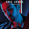 Anymore - Kris James mp3