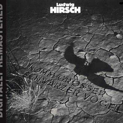 Komm, großer schwarzer Vogel (Remastered) - Ludwig Hirsch