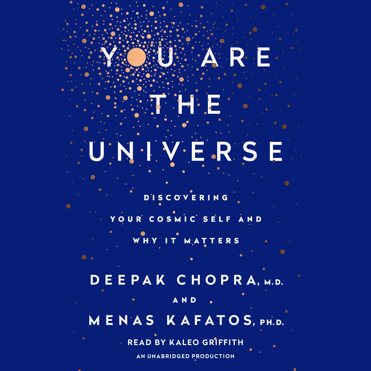 You Are The Universe Discovering Your Cosmic Self And Why