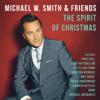 The Spirit of Christmas - Michael W. Smith