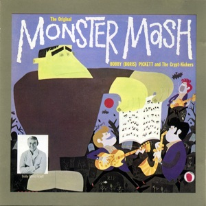 "Bobby ""Boris"" Pickett & The Crypt-Kickers - Monster Mash"